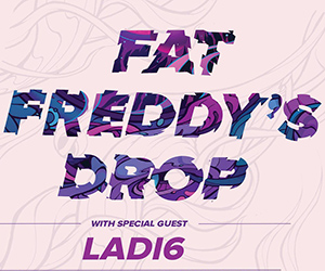 FAT FREDDY'S DROP | BRISBANE