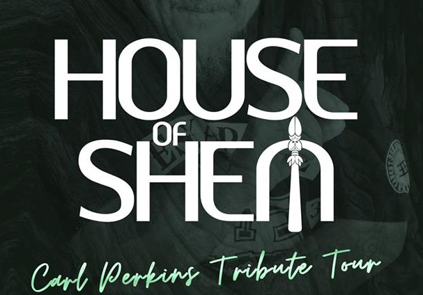 HOUSE OF SHEM | CARL PERKINS TRIBUTE TOUR | ROCKINGHAM